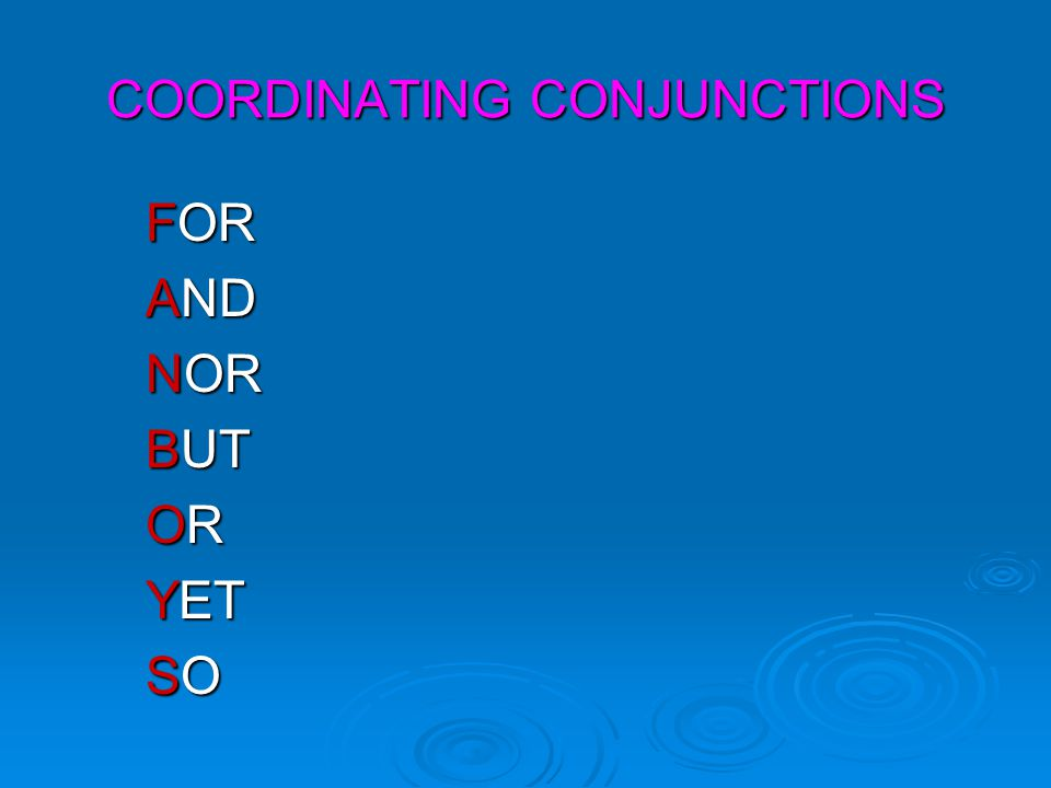 CORRELATIVE CONJUNCTIONS  Both..and  Not only..But also  Either..or  Neither…nor  Whether…or