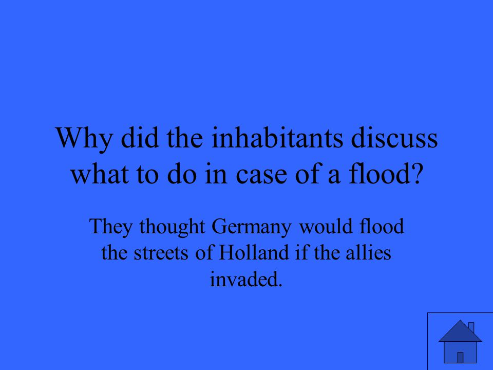 Why did the inhabitants discuss what to do in case of a flood.
