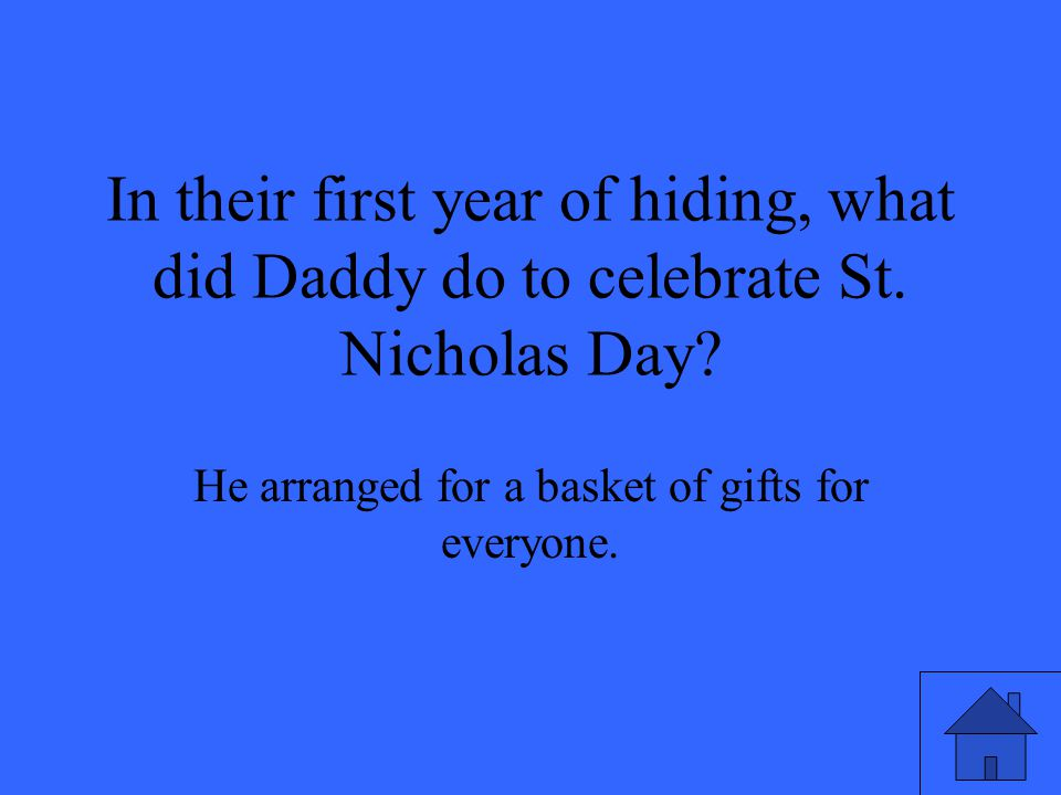 In their first year of hiding, what did Daddy do to celebrate St.