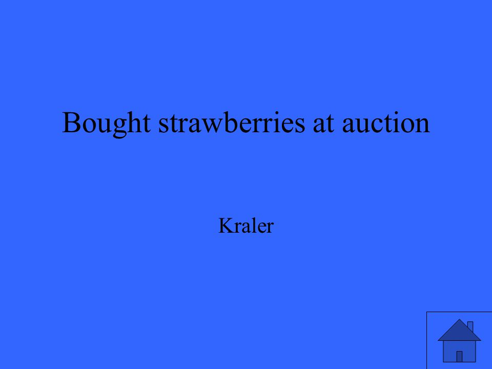 Bought strawberries at auction Kraler