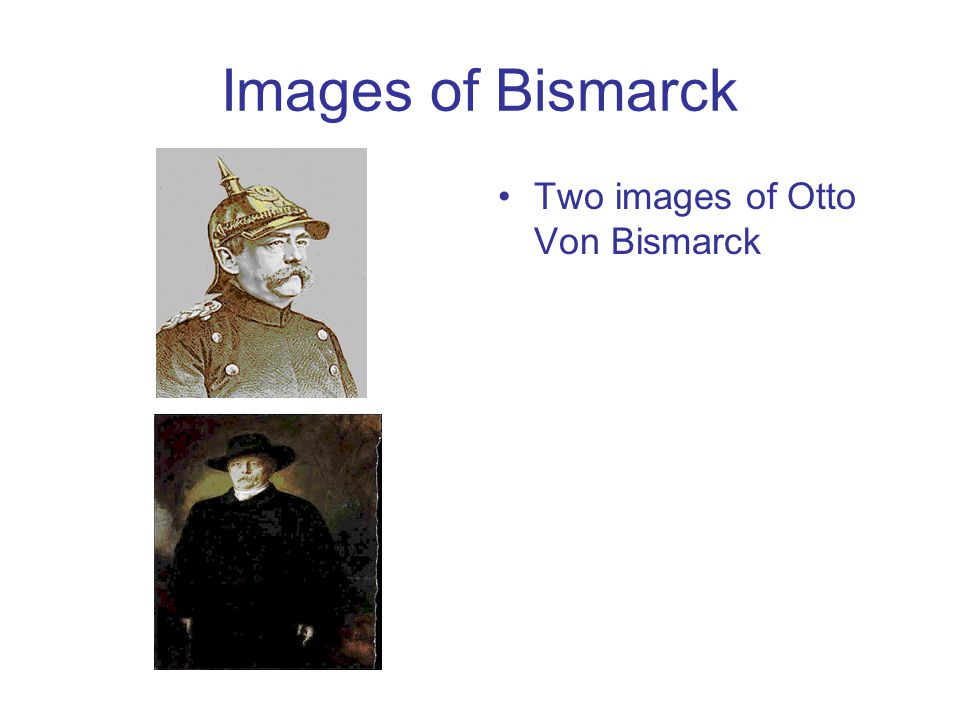 Images of Bismarck Two images of Otto Von Bismarck