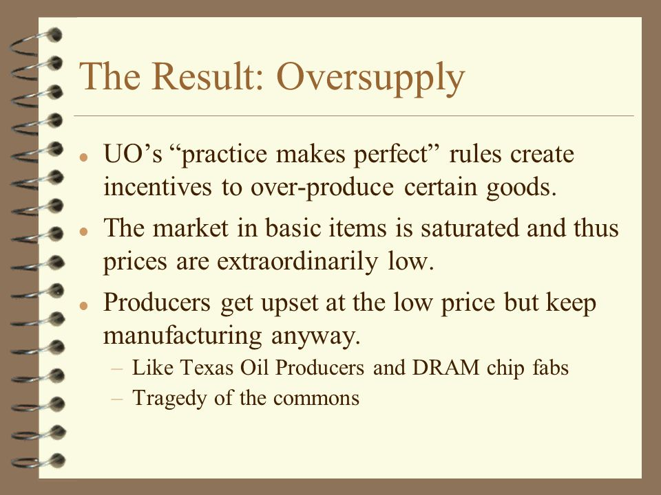 """The Result: Oversupply l UO's """"practice makes perfect"""" rules create incentives to over-produce certain goods. l The market in basic items is saturated"""