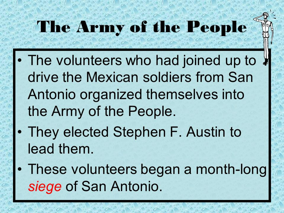 The Army of the People George Collingsworth led about 50 Texans to attack the 30 Mexican soldiers who were protecting the Goliad fort. There was a sho