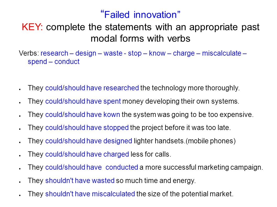 """"""" Failed innovation"""" KEY: complete the statements with an appropriate past modal forms with verbs Verbs: research – design – waste - stop – know – cha"""