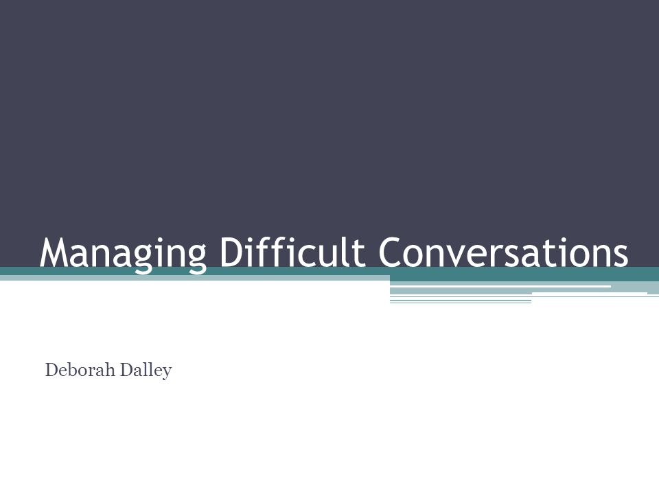 Key areas for today Recognise what makes some conversations difficult Identify the questions to ask when preparing for a difficult conversation Use a structured framework to conduct the conversation Explore different ways to deal with defensive reactions