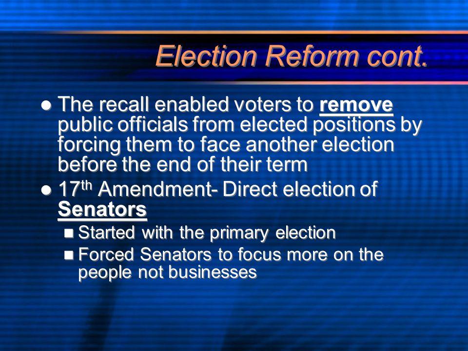 Election Reform cont.