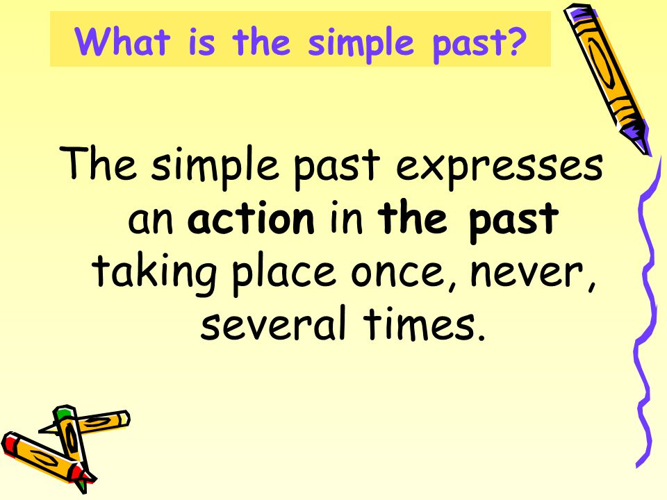 What is the simple past.