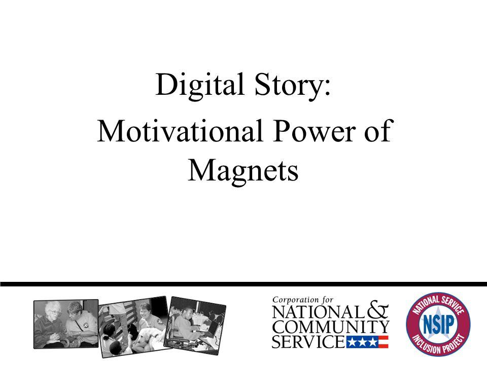 Digital Story: Motivational Power of Magnets