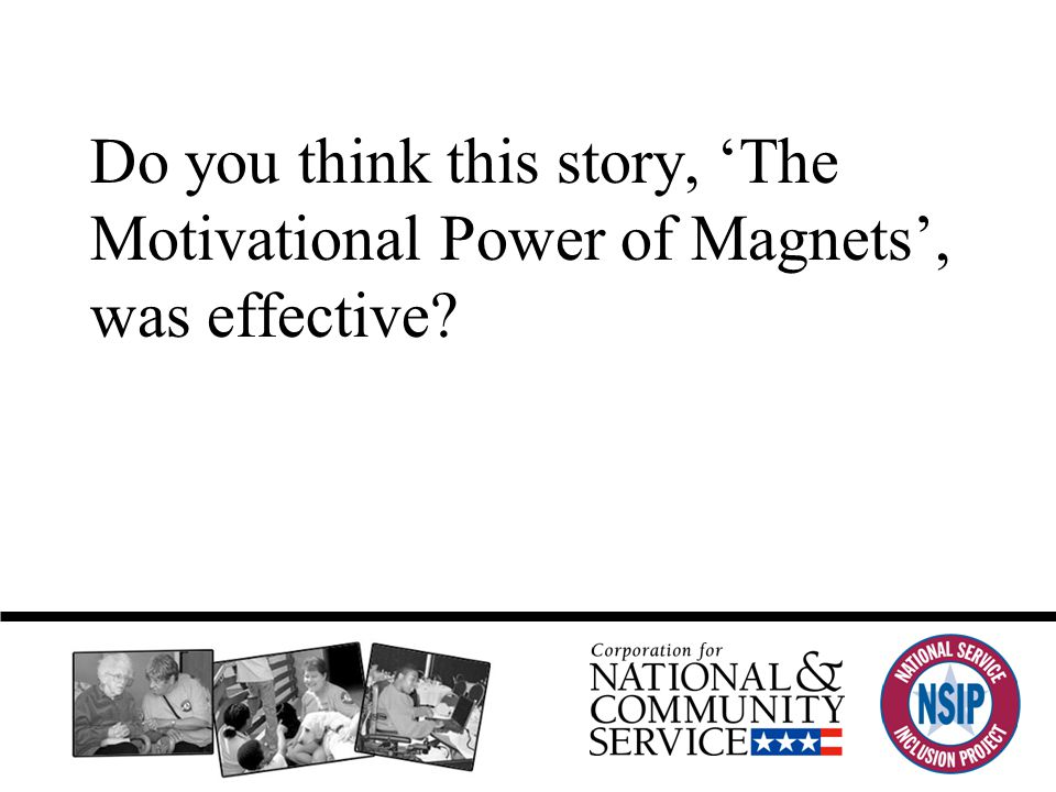 Do you think this story, 'The Motivational Power of Magnets', was effective?