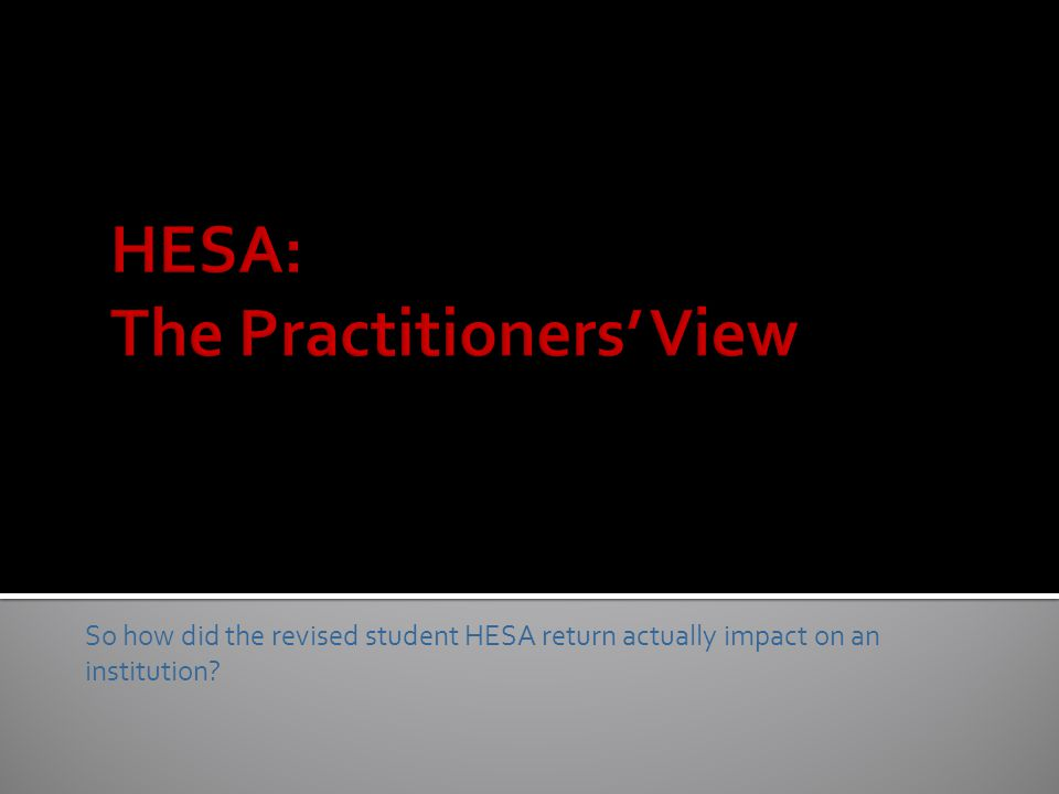 So how did the revised student HESA return actually impact on an institution?