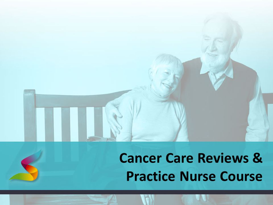 Cancer Care Reviews & Practice Nurse Course