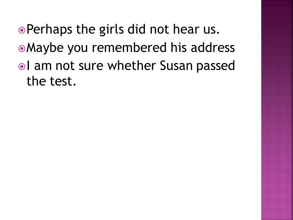  Maybe you remembered his address  I am not sure whether Susan passed the test.