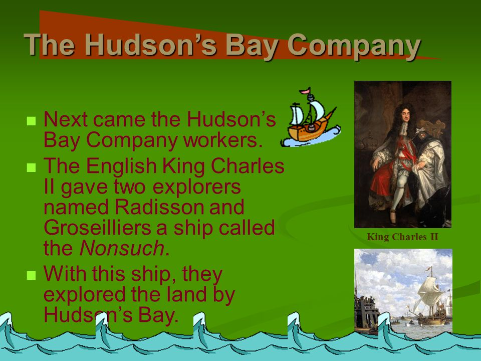 Nonsuc h The Hudson's Bay Company Next came the Hudson's Bay Company workers.