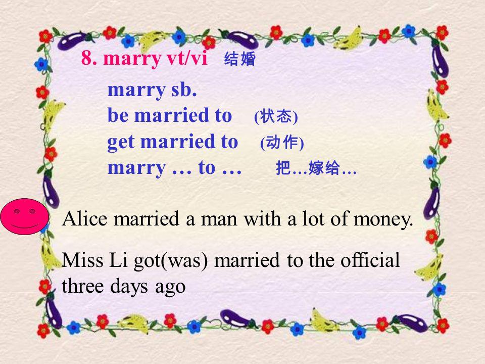 8. marry vt/vi 结婚 marry sb.