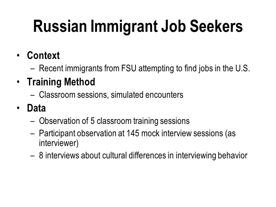 Russian Immigrant Job Seekers Context –Recent immigrants from FSU attempting to find jobs in the U.S.