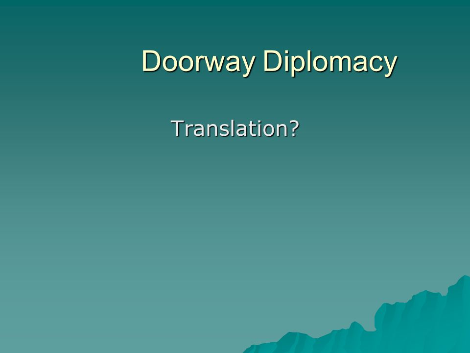 Doorway Diplomacy Translation?