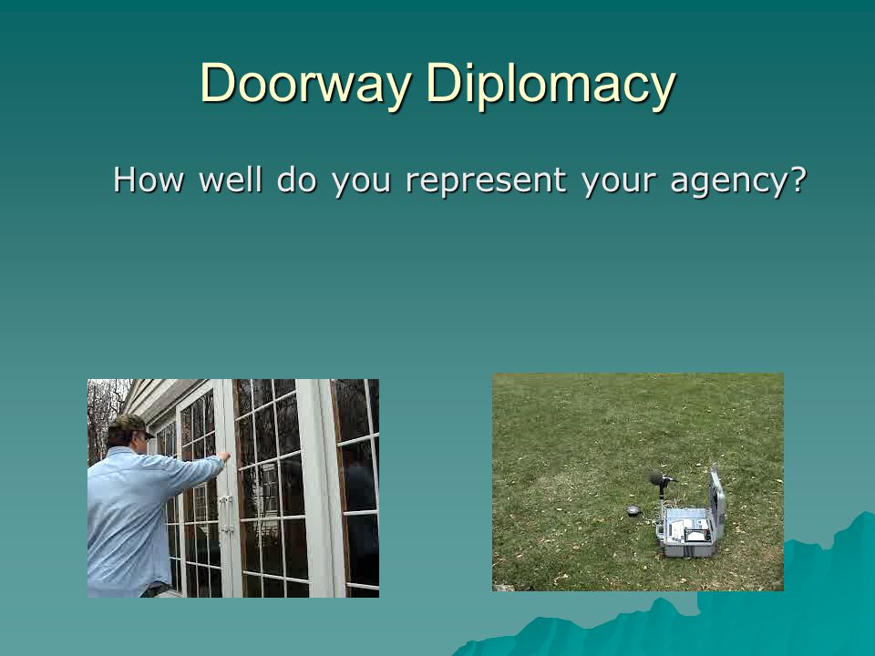 Doorway Diplomacy How well do you represent your agency?