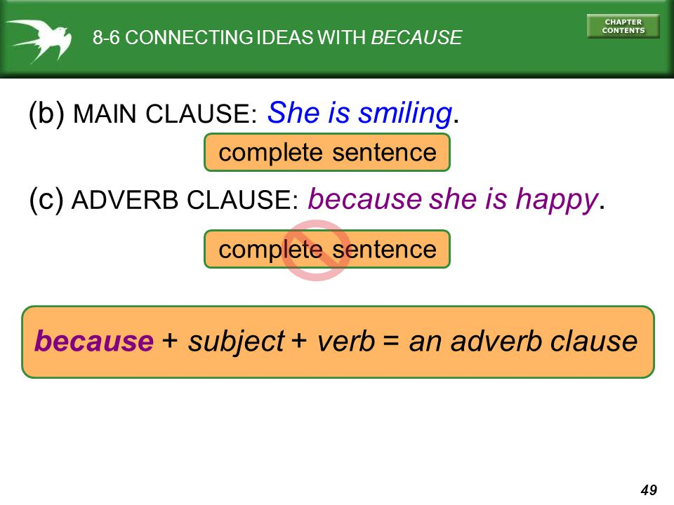 49 complete sentence 8-6 CONNECTING IDEAS WITH BECAUSE (b) MAIN CLAUSE: She is smiling.