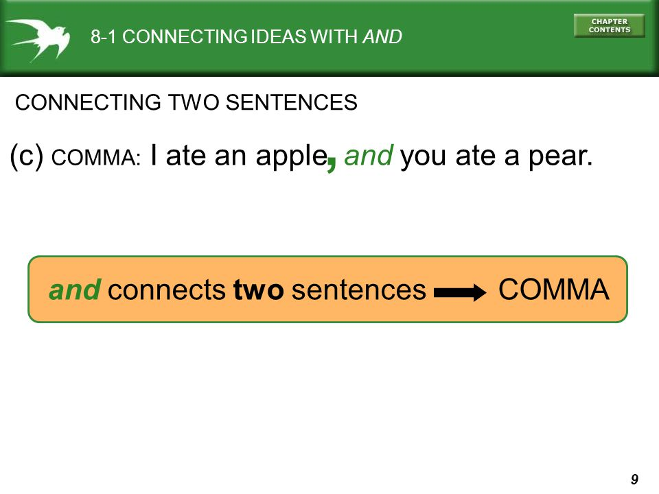 10 8-1 CONNECTING IDEAS WITH AND CONNECTING TWO SENTENCES (d) PERIOD: I ate an apple You ate a pear.