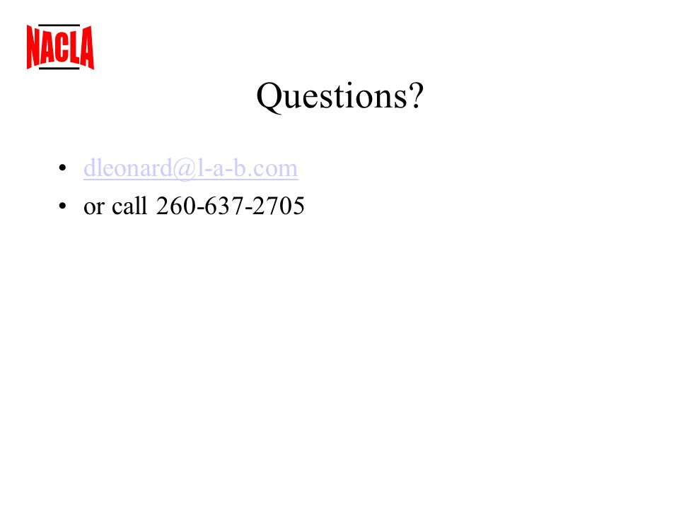Questions dleonard@l-a-b.com or call 260-637-2705