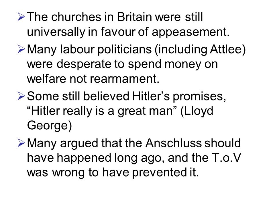  The churches in Britain were still universally in favour of appeasement.