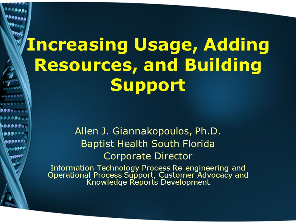 Increasing Usage, Adding Resources, and Building Support Allen J.