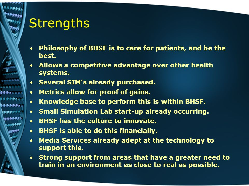 Strengths Philosophy of BHSF is to care for patients, and be the best.
