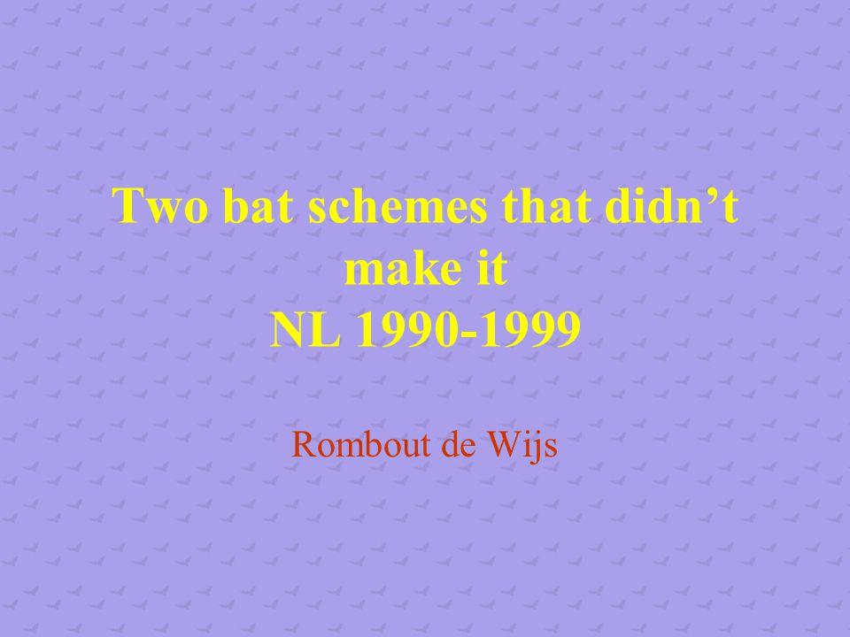 Two bat schemes that didn't make it NL 1990-1999 Rombout de Wijs