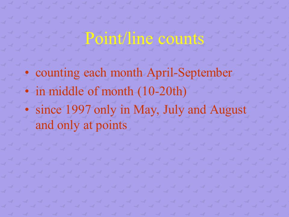 Point/line counts counting each month April-September in middle of month (10-20th) since 1997 only in May, July and August and only at points