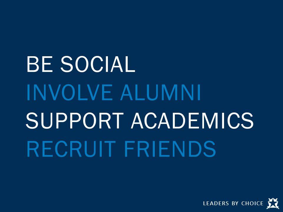 BE SOCIAL INVOLVE ALUMNI SUPPORT ACADEMICS RECRUIT FRIENDS