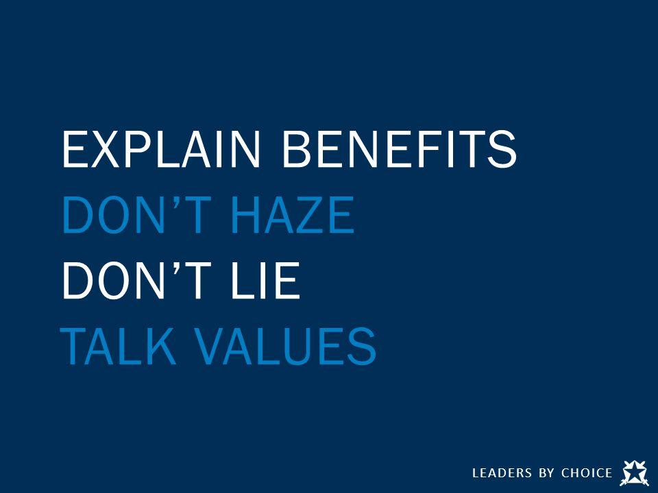 EXPLAIN BENEFITS DON'T HAZE DON'T LIE TALK VALUES