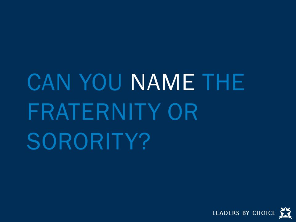CAN YOU NAME THE FRATERNITY OR SORORITY