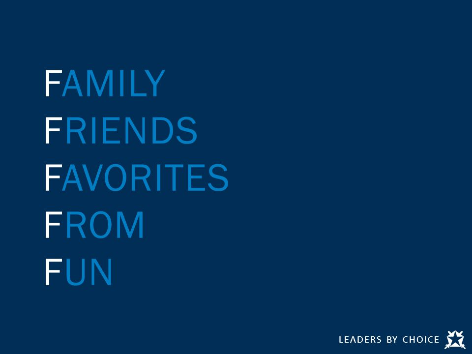 LEADERS BY CHOICE FAMILY FRIENDS FAVORITES FROM FUN