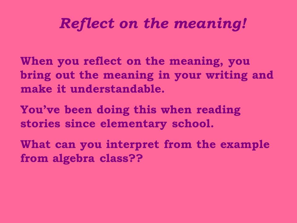 Reflect on the meaning.