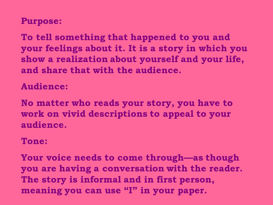 Purpose: To tell something that happened to you and your feelings about it.