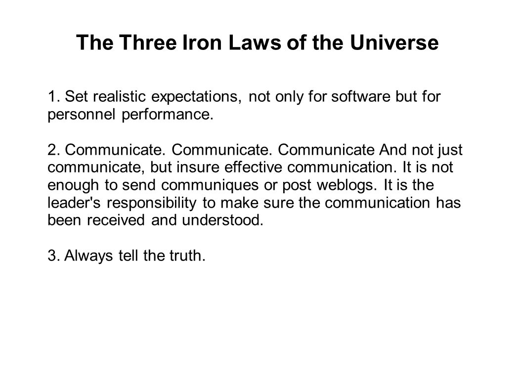 The Three Iron Laws of the Universe 1.