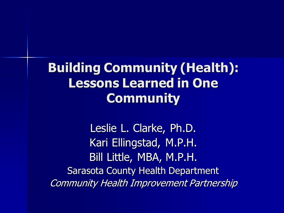 Building Community (Health): Lessons Learned in One Community Leslie L.