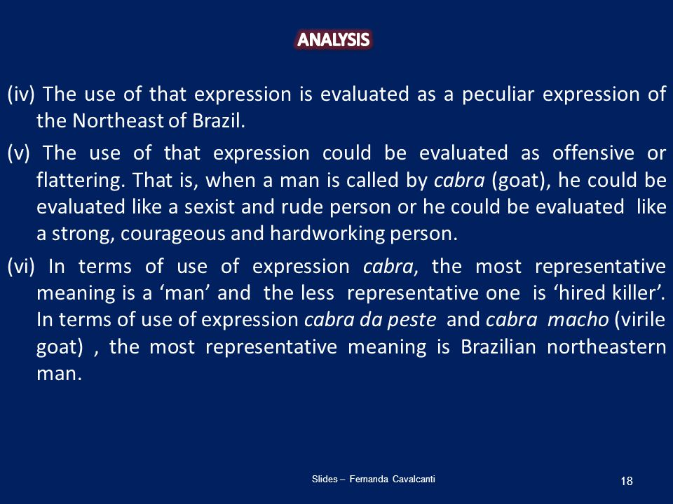 (iv) The use of that expression is evaluated as a peculiar expression of the Northeast of Brazil.