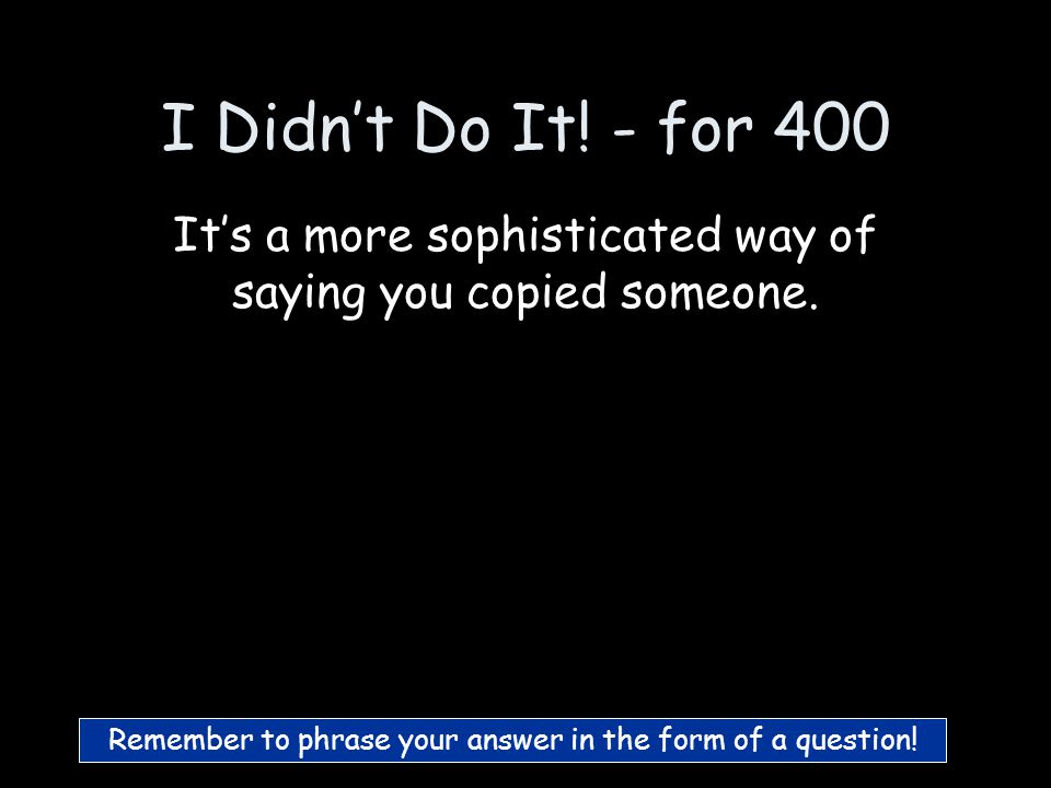 I Didn't Do It! - for 300 school resource officer