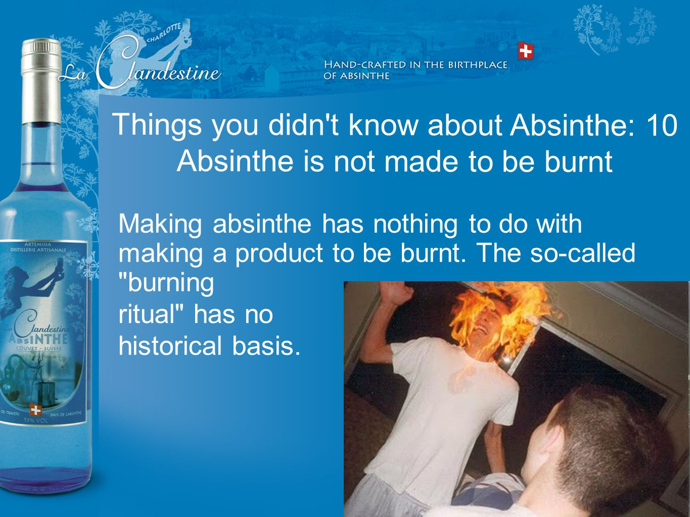 Making absinthe has nothing to do with making a product to be burnt. The so-called