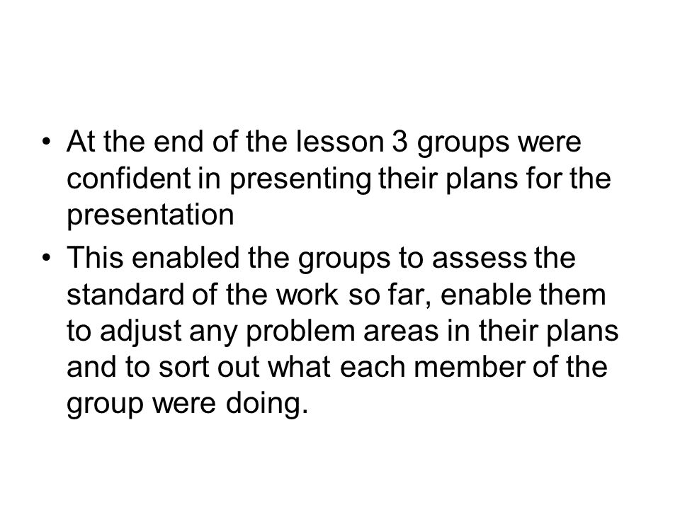 Feedback on the lesson (teacher to teacher) We recognised on reflection that a positive framework needs to be created by the teacher before any such learning process can take place and that this is built up over a period of time which we spend with the students in all aspects of school life.