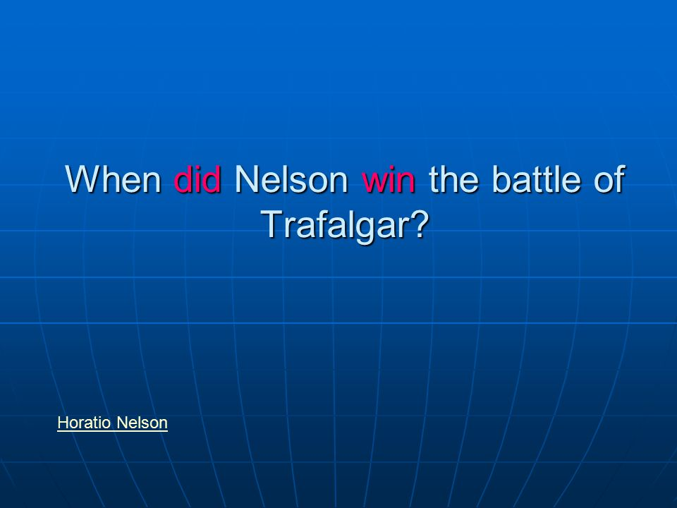 When did Nelson win the battle of Trafalgar Horatio Nelson