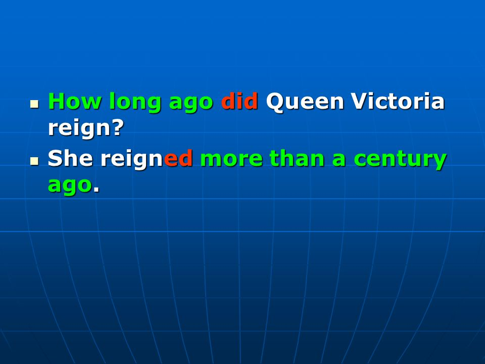 How long ago did Queen Victoria reign. How long ago did Queen Victoria reign.