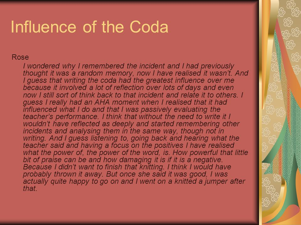 Influence of the Coda Rose I wondered why I remembered the incident and I had previously thought it was a random memory, now I have realised it wasn't