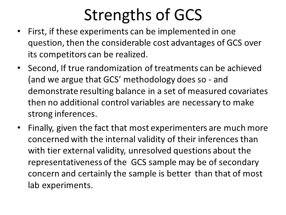 Strengths of GCS First, if these experiments can be implemented in one question, then the considerable cost advantages of GCS over its competitors can be realized.