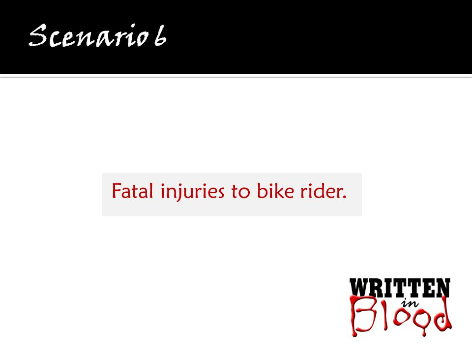 Fatal injuries to bike rider.