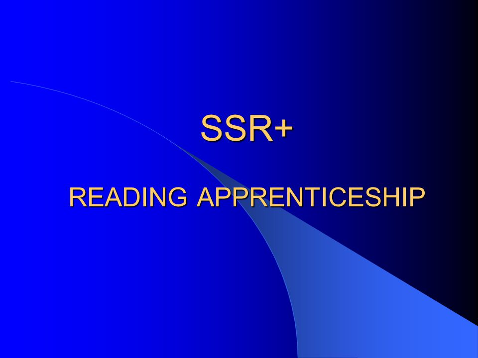 SSR+ READING APPRENTICESHIP