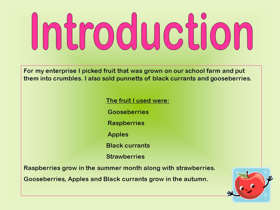 For my enterprise I picked fruit that was grown on our school farm and put them into crumbles.