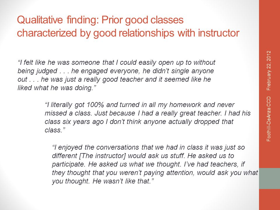 Qualitative finding: Prior good classes characterized by good relationships with instructor I felt like he was someone that I could easily open up to without being judged...
