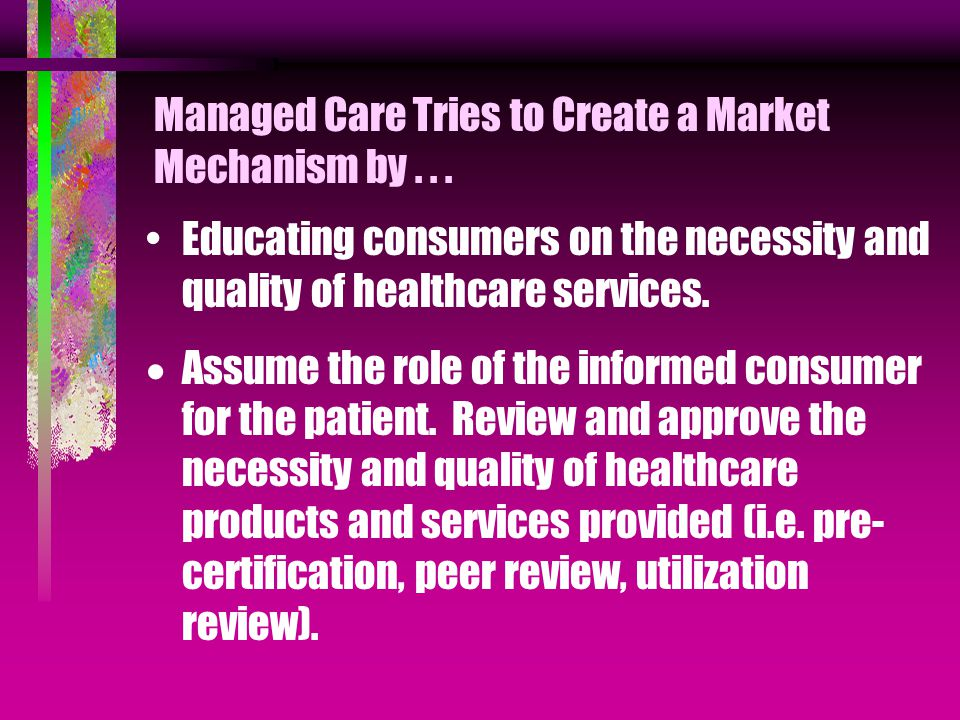 Managed Care Tries to Create a Market Mechanism by...
